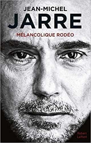 Livre Mélancolique Rodéo de Jean-Michel Jarre